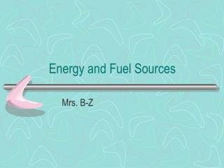 Energy and Fuel Sources
