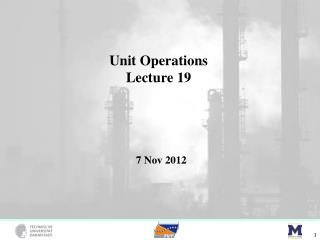 Unit Operations Lecture 19