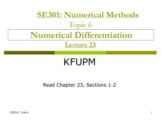 SE301: Numerical Methods Topic 6 Numerical Differentiation  Lecture 23