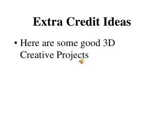 Extra Credit Ideas