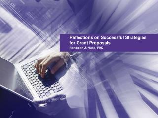 Reflections on Successful Strategies for Grant Proposals