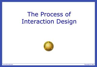 The Process of Interaction Design