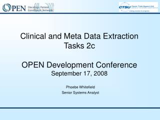 Clinical and Meta Data Extraction Tasks 2c OPEN Development Conference September 17, 2008