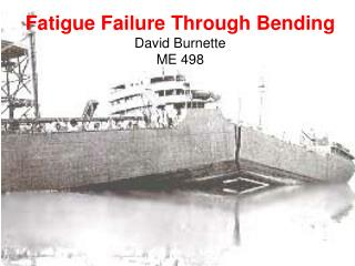 Fatigue Failure Through Bending David Burnette ME 498