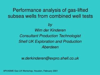 Performance analysis of gas-lifted subsea wells from combined well tests