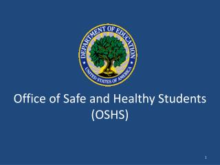 Office of Safe and Healthy Students (OSHS)