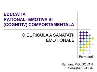 EDUCATIA RATIONAL -  EMOTIVA SI  (COGNITIV) COMPORTAMENTALA