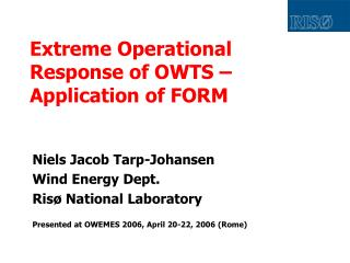 Extreme Operational Response of OWTS – Application of FORM