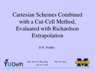 Cartesian Schemes Combined with a Cut-Cell Method, Evaluated with Richardson Extrapolation