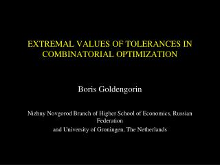 EXTREMAL VALUES OF TOLERANCES IN COMBINATORIAL OPTIMIZATION