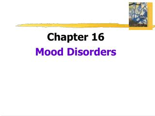 Chapter 16 Mood Disorders