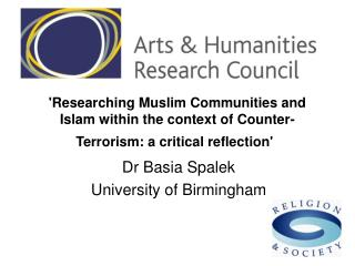 'Researching Muslim Communities and Islam within the context of Counter-Terrorism: a critical reflection'