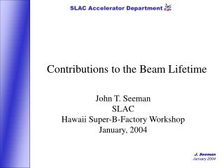 Contributions to the Beam Lifetime