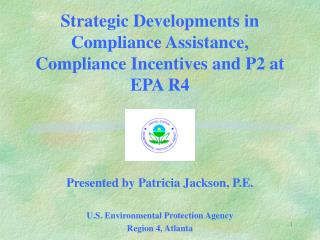 Strategic Developments in Compliance Assistance, Compliance Incentives and P2 at EPA R4