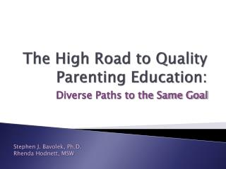 The High Road to Quality Parenting Education: