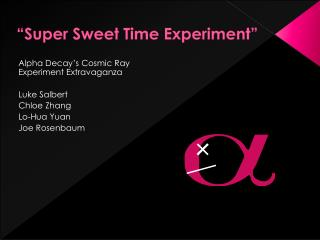 """Super Sweet Time Experiment"""