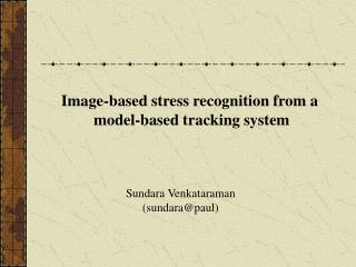 Image-based stress recognition from a  model-based tracking system