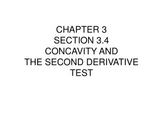 CHAPTER 3 SECTION 3.4 CONCAVITY AND  THE SECOND DERIVATIVE TEST