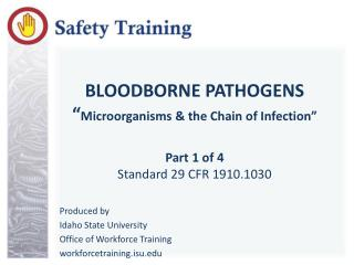 "BLOODBORNE PATHOGENS "" Microorganisms & the Chain of Infection"" Part 1 of 4 Standard 29 CFR 1910.1030"