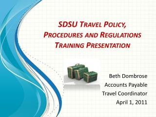 SDSU Travel Policy, Procedures and Regulations Training Presentation