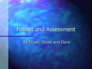 Patient and Assessment