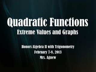 Quadratic Functions Extreme Values and Graphs