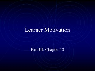 Learner Motivation