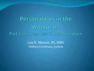 Personalities in the Workplace Part 2 of Stress Less in the Workplace