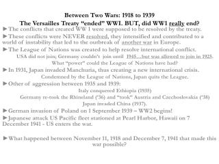"Between Two Wars: 1918 to 1939 The Versailles Treaty ""ended"" WWI. BUT, did WW1  really  end?"