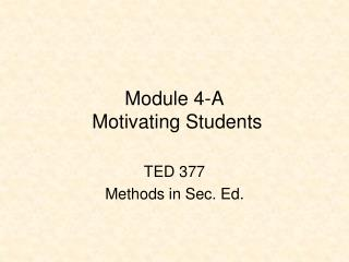 Module 4-A  Motivating Students