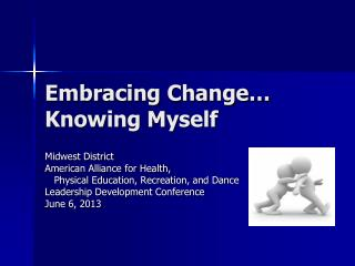 Embracing Change… Knowing Myself