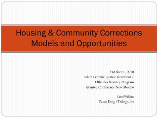 Housing & Community Corrections Models and Opportunities