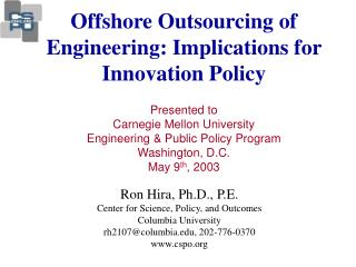 Ron Hira, Ph.D., P.E. Center for Science, Policy, and Outcomes Columbia University rh2107@columbia.edu, 202-776-0370  w