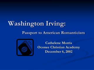 Washington Irving: Passport to American Romanticism