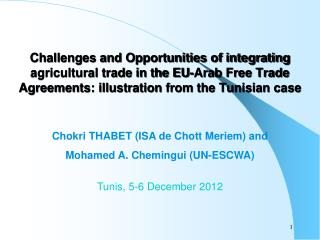 Challenges and Opportunities of integrating agricultural trade in the EU-Arab Free Trade Agreements: illustration from t