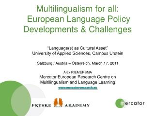 Multilingualism for all:   European Language Policy Developments & Challenges