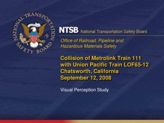 Collision of Metrolink Train 111 with Union Pacific Train LOF65-12 Chatsworth, California September 12, 2008