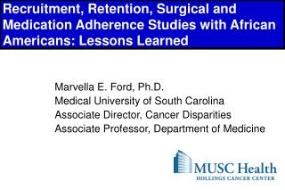 Recruitment, Retention, Surgical and Medication Adherence Studies with African Americans: Lessons Learned