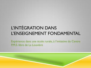 L'intégration dans l'enseignement fondamental