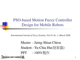 PSO-based Motion Fuzzy Controller Design for Mobile Robots
