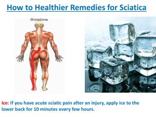 How to Healthier Remedies for Sciatica