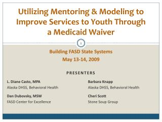 Utilizing Mentoring & Modeling to Improve Services to Youth Through a Medicaid Waiver