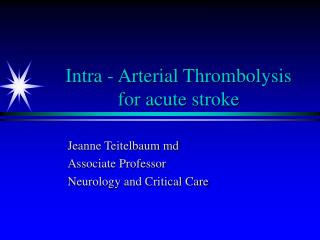 Intra - Arterial Thrombolysis for acute stroke
