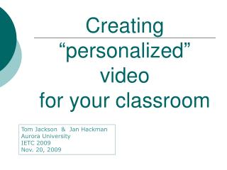 "Creating ""personalized"" video for your classroom"