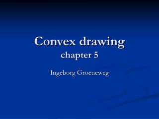 Convex drawing chapter 5