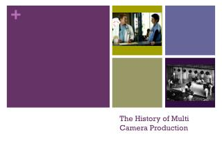 The History of Multi Camera Production