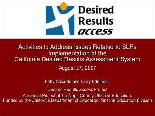 Activities to Address Issues Related to SLPs Implementation of the California Desired Results Assessment System