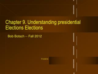 Chapter 9. Understanding presidential Elections Elections
