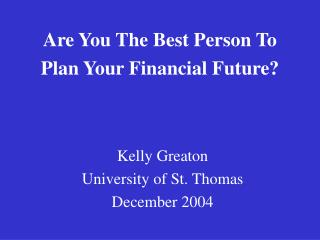 Are You The Best Person To Plan Your Financial Future?