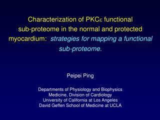Characterization of PKC e  functional  sub-proteome in the normal and protected myocardium:   strategies for mapping a f